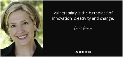 quote-vulnerability-is-the-birthplace-of-innovation-creativity-and-change-brene-brown-48-40-66